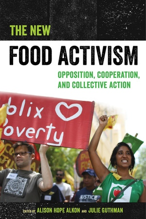 The New Food Activism by Alison Alkon, Julie Guthman