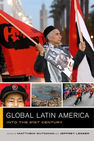 Global Latin America by Matthew C. Gutmann, Jeffrey Lesser