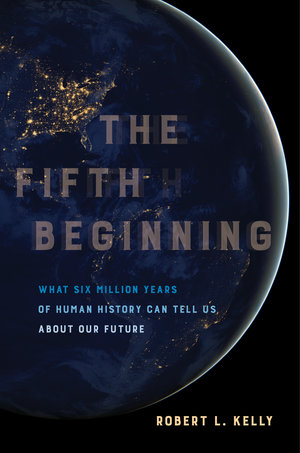 The Fifth Beginning by Robert L. Kelly