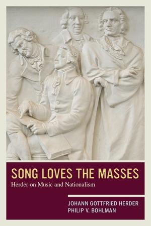 Song Loves the Masses by Johann Gottfried Herder, Philip V. Bohlman