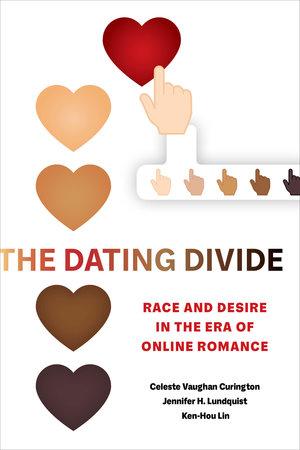 The Dating Divide by Celeste Vaughan Curington, Jennifer Hickes Lundquist, Ken-Hou Lin