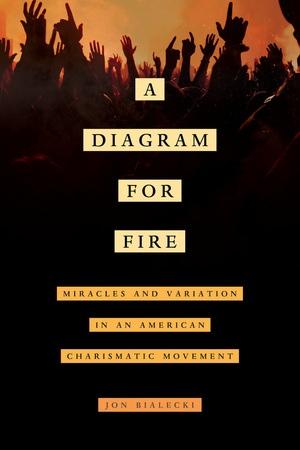 A Diagram for Fire by Jon Bialecki