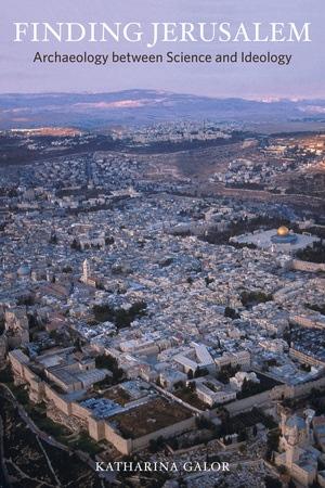 Finding Jerusalem by Katharina Galor