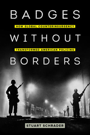 Badges without Borders by Stuart Schrader