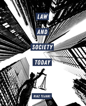 Law and Society Today by Riaz Tejani
