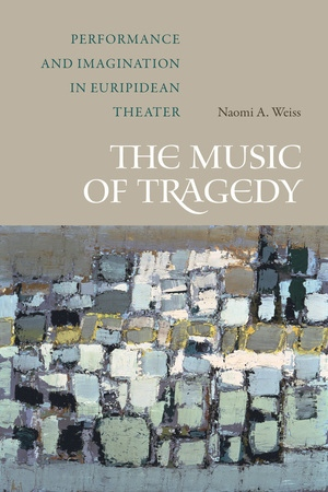 The Music of Tragedy by Naomi A. Weiss