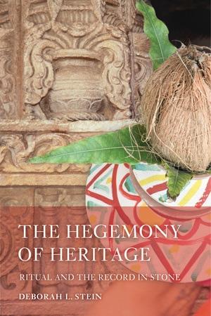 The Hegemony of Heritage by Deborah L. Stein