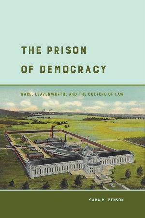 The Prison of Democracy by Sara M. Benson