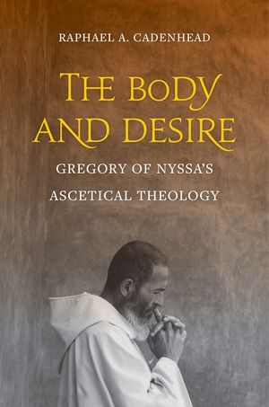The Body and Desire by Raphael A. Cadenhead