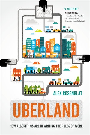Uberland by Alex Rosenblat