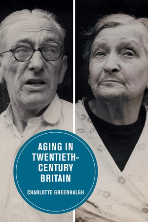Aging in Twentieth-Century Britain by Charlotte Greenhalgh