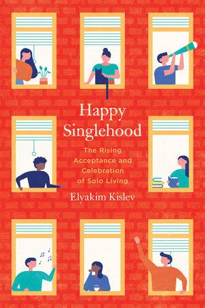 Happy Singlehood by Elyakim Kislev