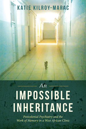 An Impossible Inheritance by Katie Kilroy-Marac