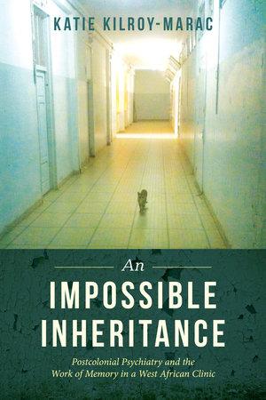 An Impossible Inheritance by Katie Kilroy-Marac
