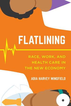 Flatlining by Adia Harvey Wingfield