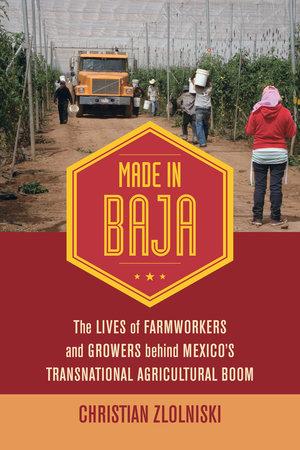Made in Baja by Christian Zlolniski