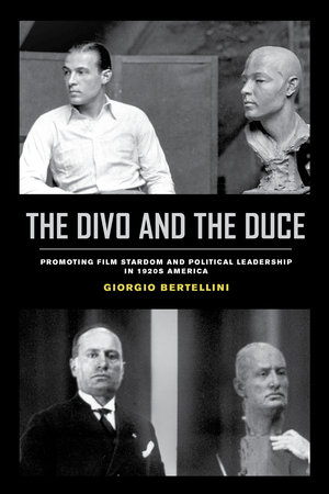 The Divo and the Duce by Giorgio Bertellini