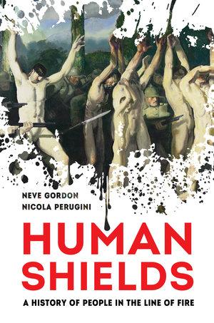 Human Shields by Neve Gordon, Nicola Perugini