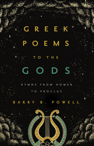 Greek Poems to the Gods by Barry B. Powell