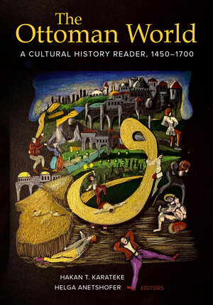 The Ottoman World by Hakan T. Karateke, Helga Anetshofer