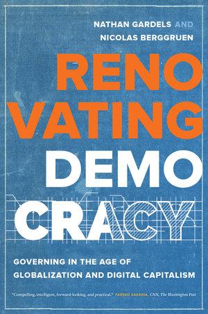 Renovating Democracy by Nathan Gardels, Nicolas Berggruen
