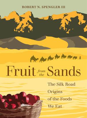 Fruit from the Sands by Robert N. Spengler III