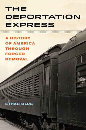 The Deportation Express by Ethan Blue