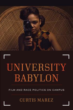 University Babylon by Curtis Marez