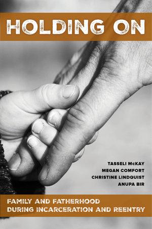 Holding On by Tasseli McKay, Megan Comfort, Christine Lindquist