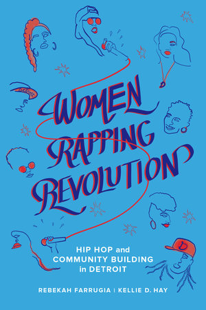 Women Rapping Revolution by Rebekah Farrugia, Kellie D. Hay