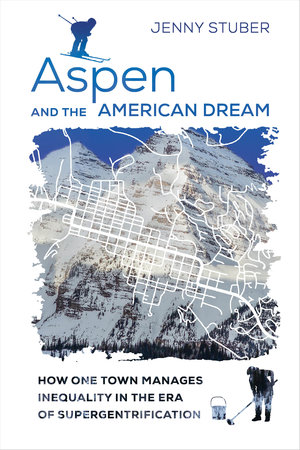 Aspen and the American Dream by Jenny Stuber