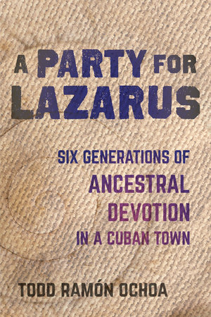A Party for Lazarus by Todd Ramón Ochoa