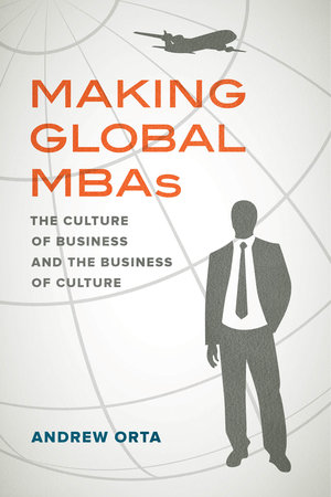 Making Global MBAs by Andrew Orta
