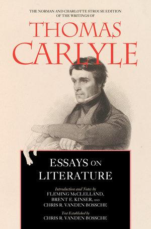 Essays on Literature by Thomas Carlyle, Fleming McClelland, Brent E. Kinser, Chris Ramon Vanden Bossche
