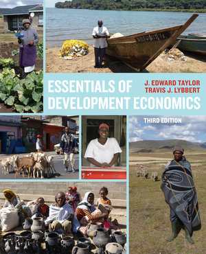 Essentials of Development Economics, Third Edition by J. Edward Taylor, Travis J. Lybbert