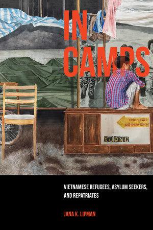 In Camps by Jana K. Lipman