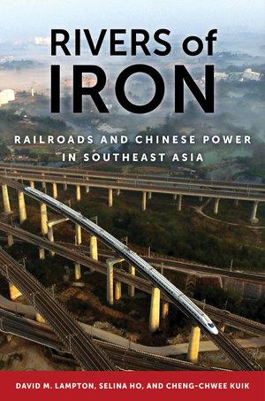 Rivers of Iron by David M. Lampton, Selina Ho, Cheng-Chwee Kuik