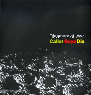 Disasters of War by Antony Griffiths, Juliet Wilson-Bareau, John Willett