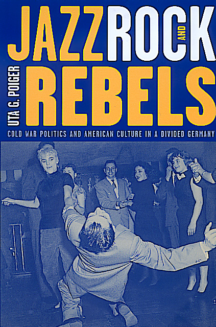 Jazz rock and rebels by uta g poiger paperback university of download cover image fandeluxe Choice Image
