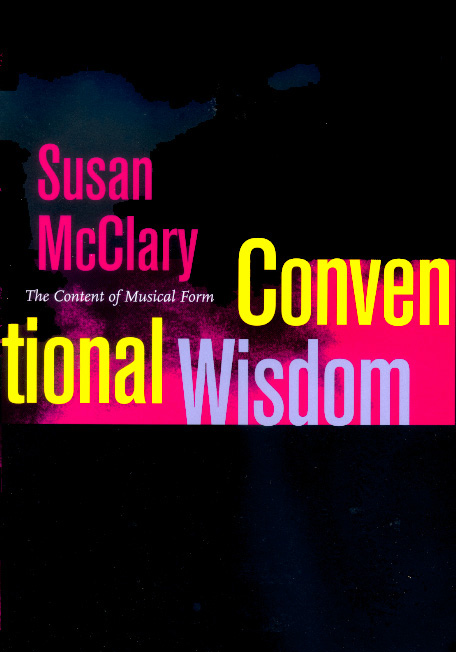 Conventional Wisdom By Susan Mcclary Paperback University Of