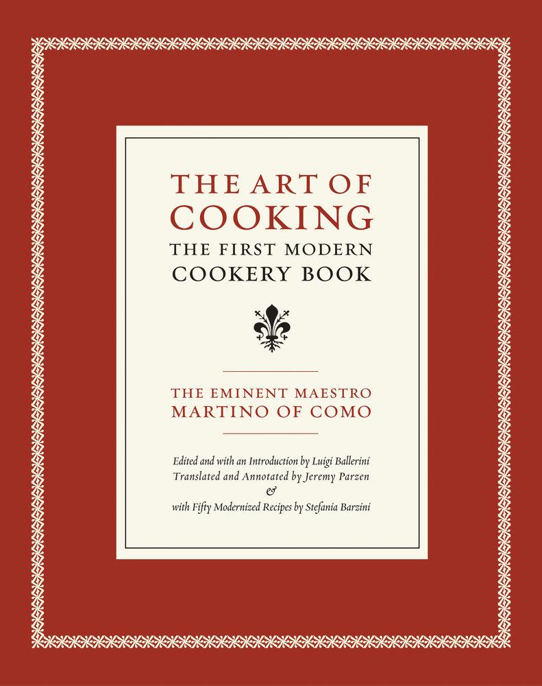 The Art of Cooking by Maestro Martino of Como, Luigi Ballerini ...