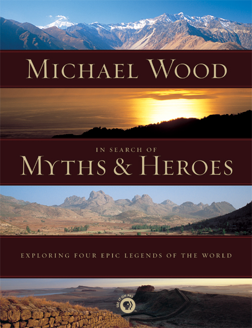 In Search Of Myths And Heroes By Michael Wood Download Cover Image