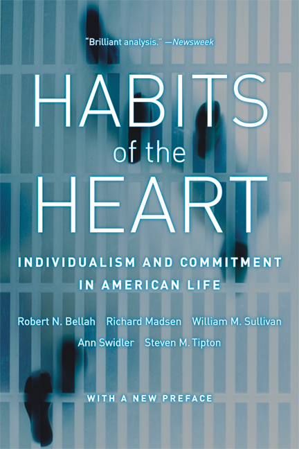 habits of the heart First published in 1985, habits of the heart continues to be one of the most  discussed interpretations of modern american society, a quest for a democratic.