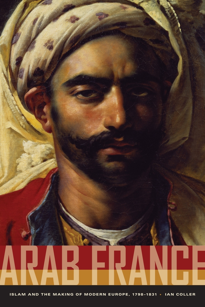 Arab France By Ian Coller Paperback University Of