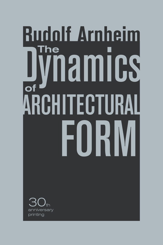 the dynamics of architectural form 30th anniversary edition by