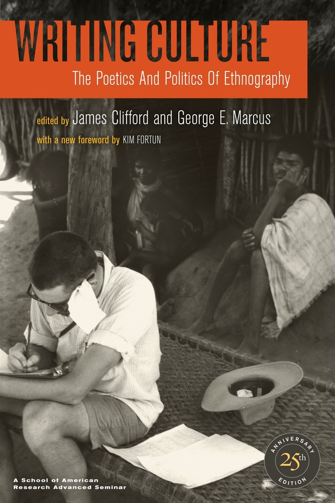 Writing Culture By James Clifford George E Marcus