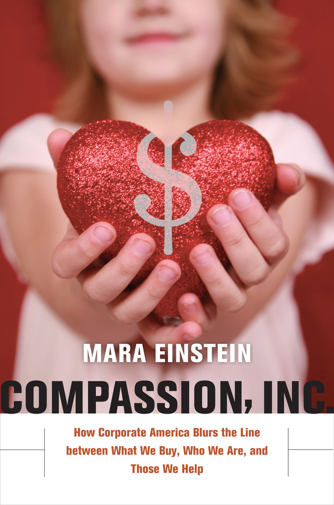 Compassion, Inc. by Mara Einstein - Hardcover - University of ...