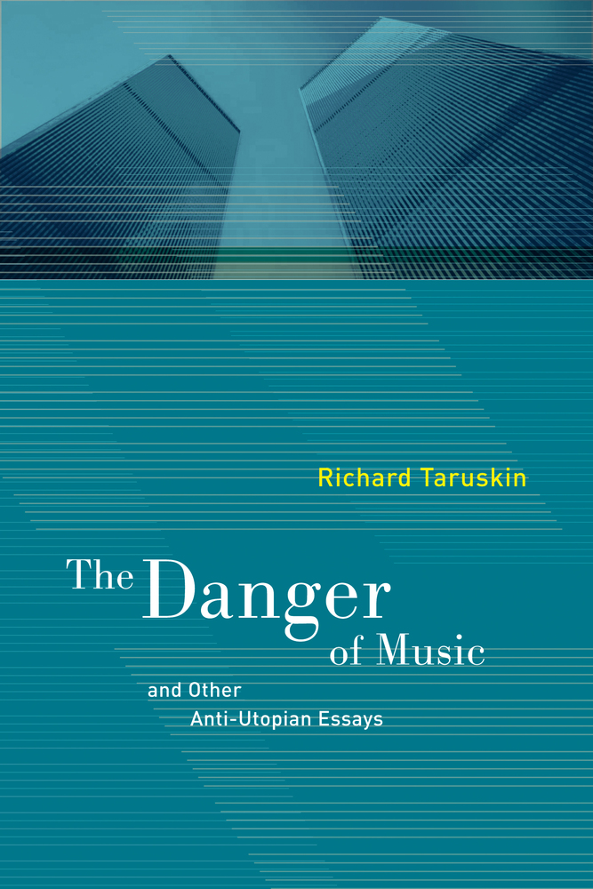 utopia essays the danger of music and other anti utopian essays  the danger of music and other anti utopian essays richard the danger of music and other