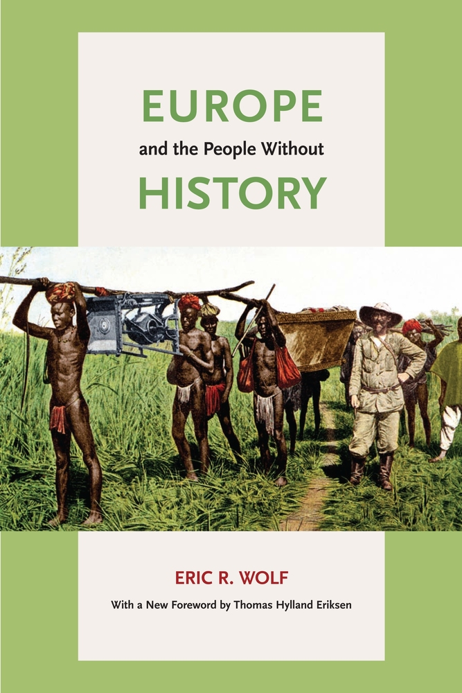 Europe And The People Without History By Eric R Wolf
