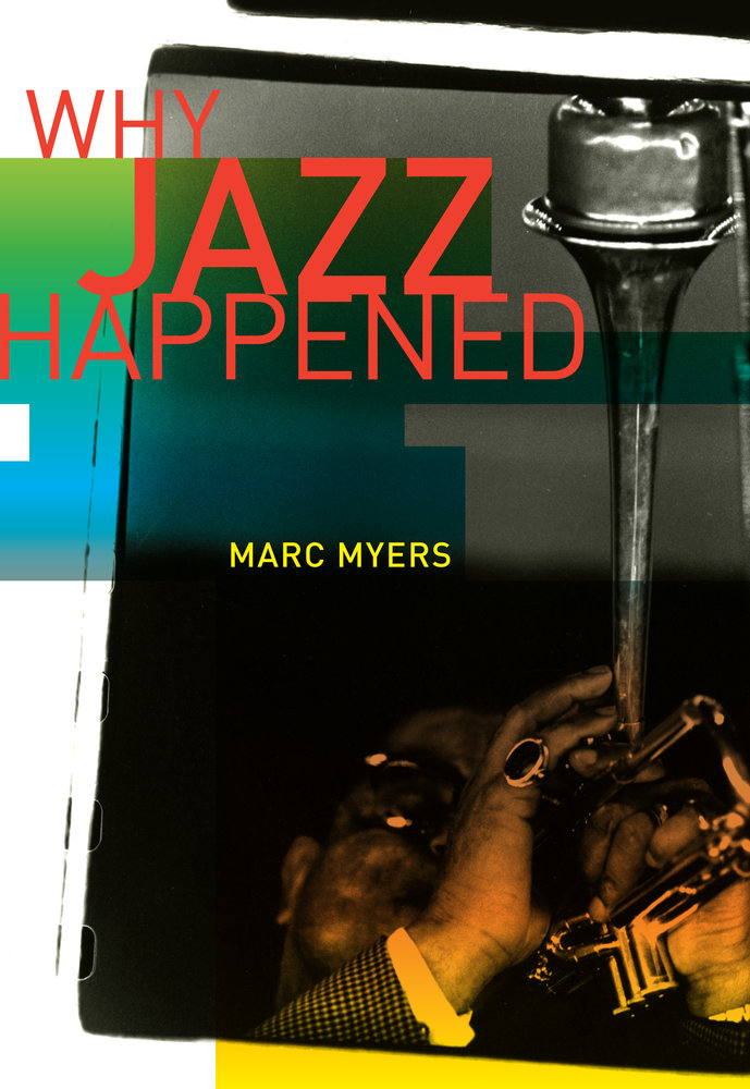Why jazz happened marc myers hardcover university of view larger fandeluxe Images